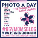 10 Days of #RGVMomsBlog (Instagram Challenge)