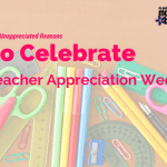 5 Underappreciated Reasons to Celebrate Teacher Appreciation Week