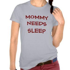 mommy_needs_sleep_nightie_t_shirts-ra520807dec644148a1cb41b6687cfa22_8n2fk_512