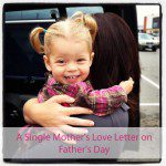 A Single Mother's Love Letter on Father's Day