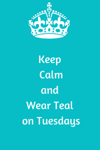 Keep Calmand Wear Teal on Tuesdays (1)