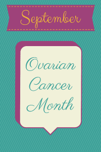Ovarian Cancer Month
