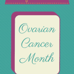 Ovarian Cancer… The Silent Killer.