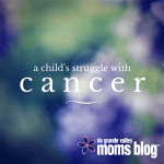 A Child's Struggle With Cancer