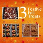 Festive Fall Treats :: Quick and Delicious