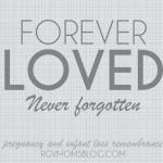 Infant Loss: Forever Loved, Never Forgotten