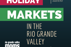 Holiday Markets in the RGV :: RGV Moms Blog