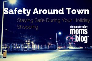Safety Around Town :: RGV Moms Blog