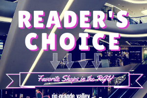 READER'S CHOICE :: Favorite Shops in the RGV | RGV Moms Blog