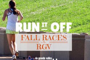 RUN It Off :: Races in the RGV :: RGV Moms Blog