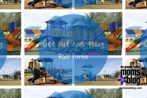 Get Out and Play :: RGV Parks :: RGV Moms Blog