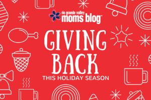 Giving Back This Holiday Season :: RGV Moms Blog