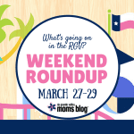 Weekend Roundup :: March 27-29