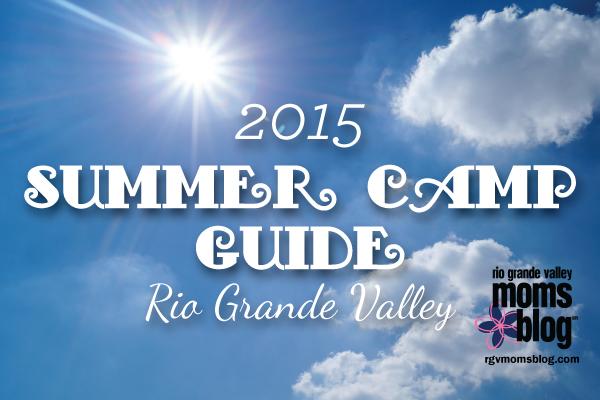 RGV Summer Camp Guide 2015 :: RGV Moms Blog