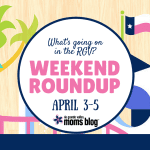 Weekend Roundup :: April 3-5