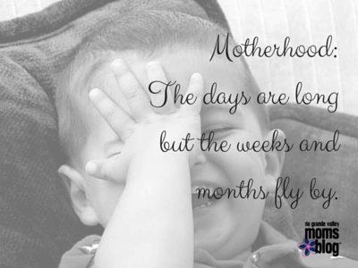 Motherhood- The days are long