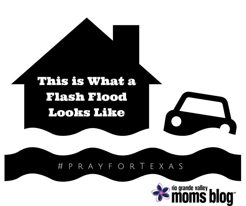 Flash Flood :: #PrayForTexas :: RGV Moms Blog