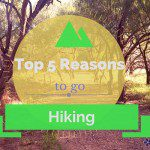 5 Reasons to Go Hiking