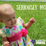 Seriously Mom? – Patience with Mommy