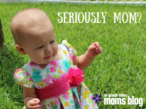 Seriously Mom - Patience with Mommy