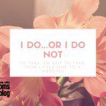 Do I… or Do I Not… Take My Toddler to a Wedding