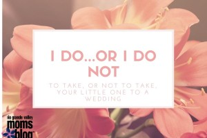 I Do...or I Do Not {Take the Baby}