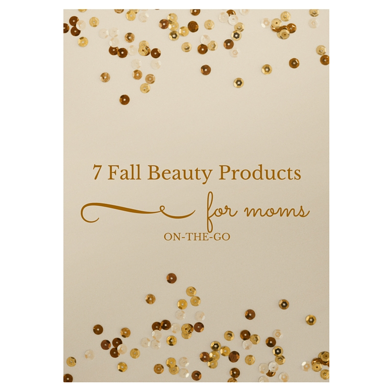 7 Fall Beauty Products
