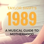 Taylor Swift's 1989: A Musical Journey to Motherhood
