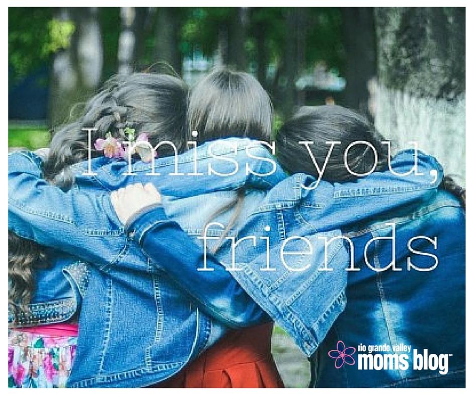 I miss you, friends