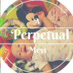 A Perpetual Mess