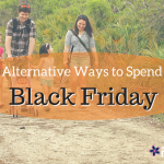 Alternative Ways to Spend Black Friday