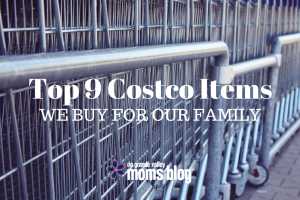 Top 9 Costco Items We Buy for Our Family and Costco Mom Hour
