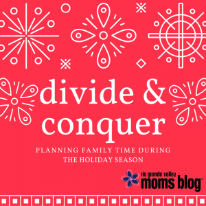Divide and Conquer: Planning Family Time During the Holiday Season