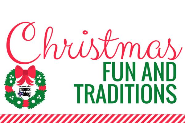 Christmas Fun and Traditions - RGV Moms Blog