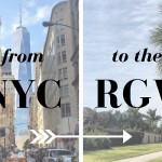 NYC to the RGV: My story of moving to the valley