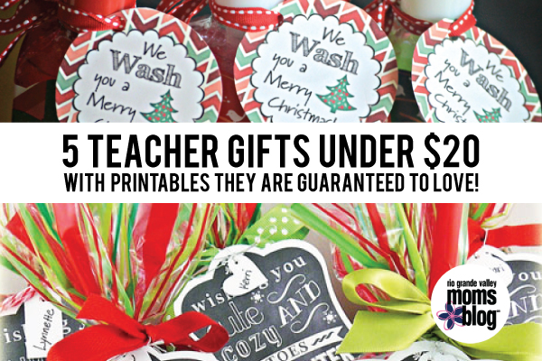 5 Teacher Gifts Under $20 with printables They are guaranteed to love! :: RGV Moms Blog