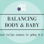 Balancing Body and Baby: My Top YouTube Fitness Channels