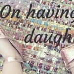 On Having a Daughter