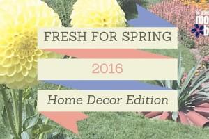 home decor spring 2016