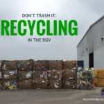 Don't Trash It: Recycling in the RGV