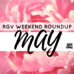 Family Fun in the RGV: Month of May