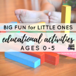 Big Fun for Little Ones: Educational Activities for 0 – 5
