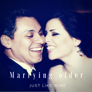Marrying Older Just Like Wine