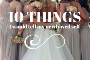 10 things I would tell my newlywed self