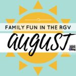 Family Fun in the RGV: Month of August