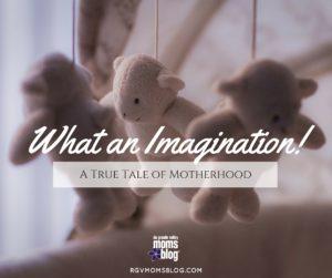 What an Imagination: A Tale of Motherhood