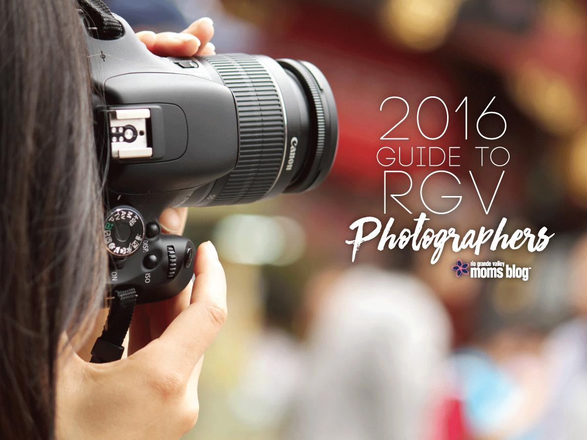 RGV Photographer Guide 2016 RGV Moms Blog