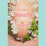 9 Months of Beauty: Essential Products for the Mommy-to-Be