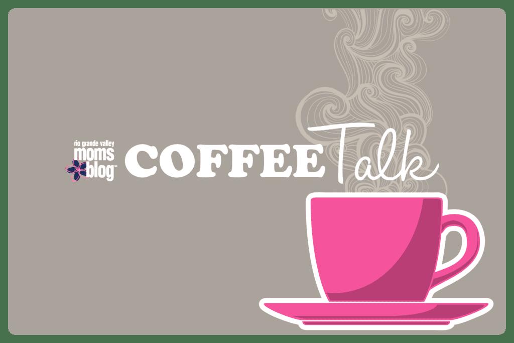 Coffee Talk with RGV Moms Blog