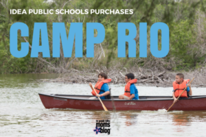 IDEA Public Schools purchases Camp RIO